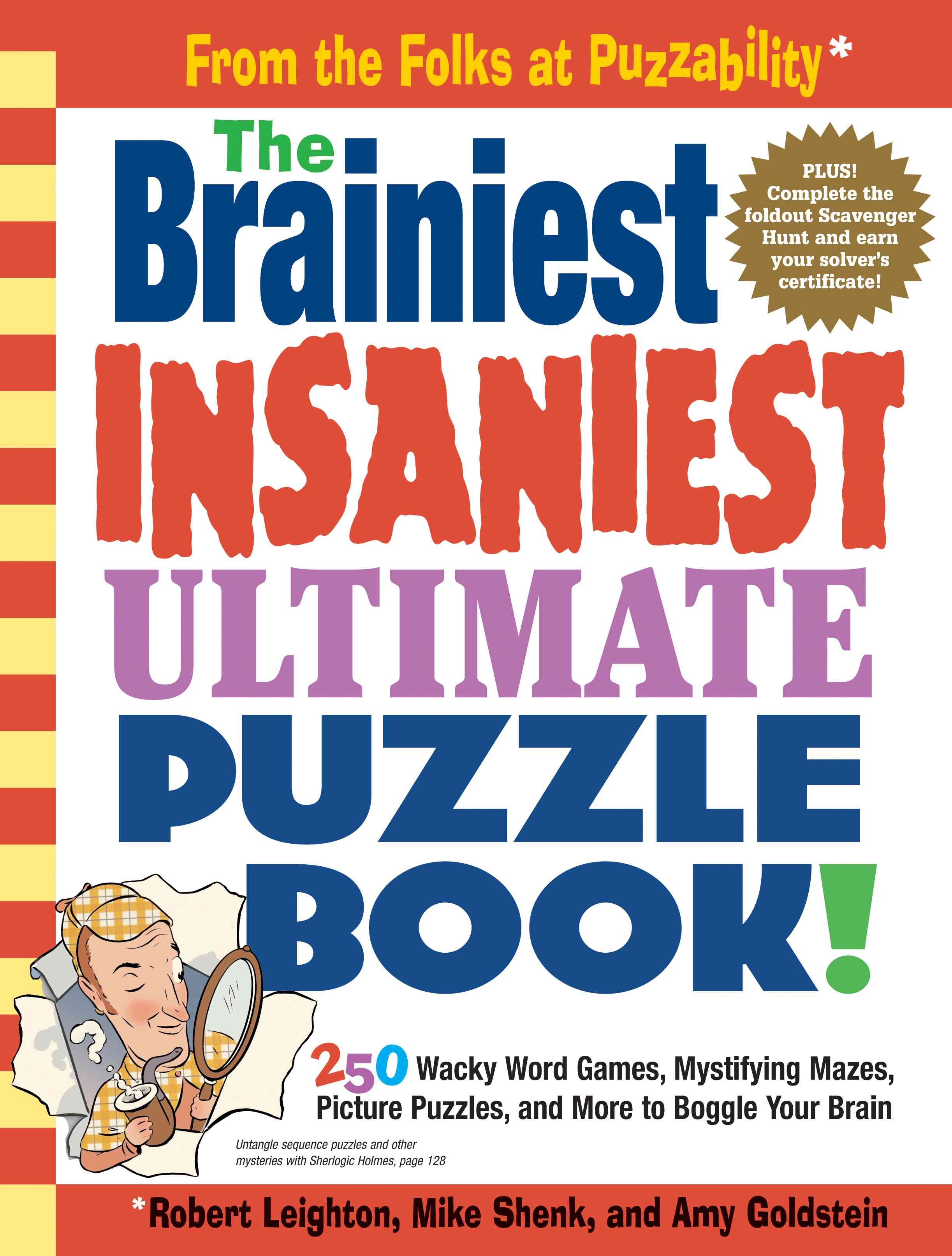 The Brainiest Insaniest Ultimate Puzzle Book! By Leighton, Robert/ Shenk, Mike/ Goldstein, Amy