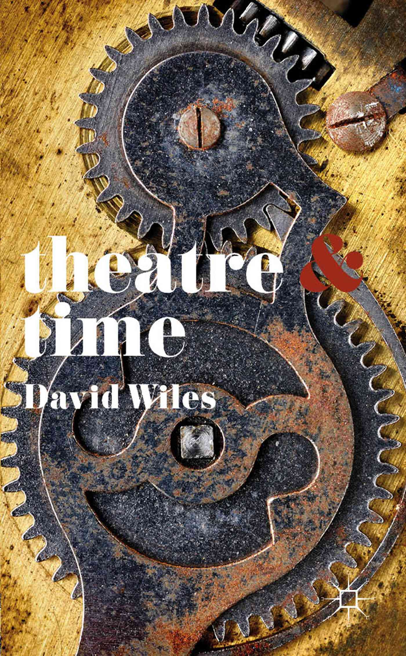 Theatre and Time By Wiles, David